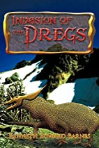 Invasion of the Dregs by Kenneth Edward…