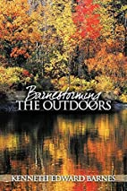 Barnestorming The Outdoors by Kenneth Edward…