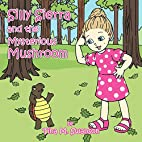 Silly Sierra and the Mysterious Mushroom by…