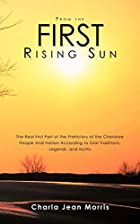 From The First Rising Sun: The Real First…