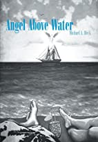 Angel Above Water by Michael A. Heck
