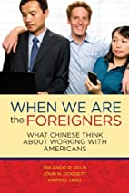 When we are the foreigners: What Chinese…