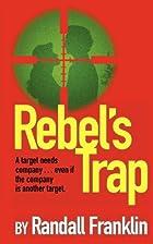 Rebel's Trap by Randall Franklin