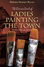 The Divine Circle of Ladies Painting the…