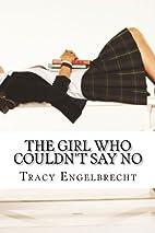 The Girl Who Couldn't Say No: Memoir of…
