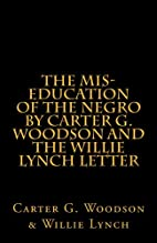 The Mis-Education of The Negro by Carter G.…