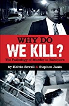 Why Do We Kill?: The Pathology of Murder in…