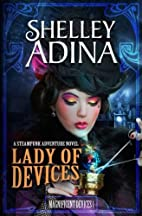 Lady of Devices: A steampunk adventure novel…