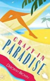 Brown, Deborah: Crazy in Paradise