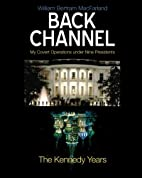 Back Channel: The Kennedy Years by William…