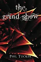 The Grind Show by Phil Tucker