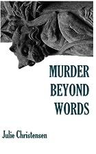 Murder Beyond Words by Julie Christensen
