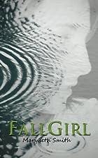 Fall Girl by Marybeth Smith