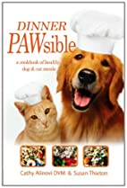 Dinner PAWsible: A cookbook for healthy,…