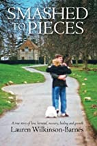 Smashed to Pieces: A true story of love,…