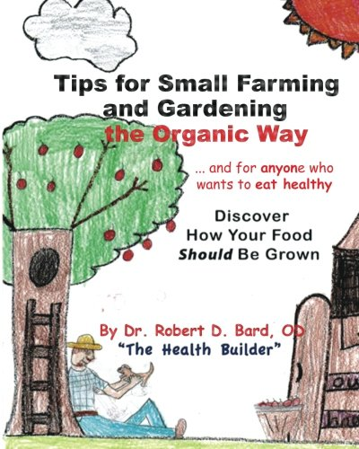 tips-for-small-farming-and-gardening-the-organic-way-discover-how-your-food-should-be-grown
