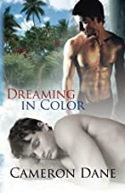 Dreaming in Color by Cameron Dane