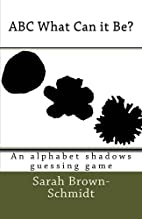 ABC What Can it Be? An alphabet shadows…