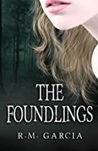 The Foundlings by R M Garcia