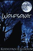 Wolfsong by Kodilynn Calhoun