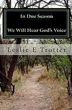 In Due Season: We Will Hear God's Voice…