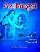 Aztlángst: La La Fotonovela by Harry Gamboa…