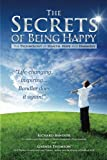 Bandler, Richard: The Secrets of Being Happy: The Technology of Hope, Health, and Harmony