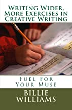 Writing Wider, More Exercises in Creative…