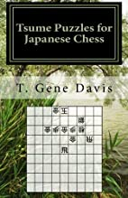 Tsume Puzzles for Japanese Chess by T. Gene…