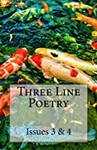 Three Line Poetry: Issues 3 & 4 by…