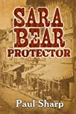 Sharp, Paul: Sara Bear Protector