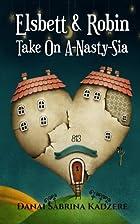 Elsbett & Robin Take On A-Nasty-Sia by Danai…
