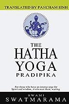 The Hatha Yoga Pradipika by Swami Swatmarama