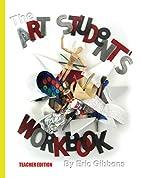 The Art Student's Workbook - Teacher…