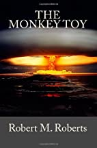 The Monkey Toy by Robert M Roberts