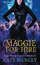 Maggie for Hire: Book One: Maggie MacKay…
