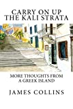 Collins, James: Carry on up the Kali Strata: More thoughts from a Greek island