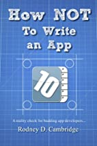 How Not to Write an App by Rodney D.…