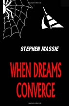When Dreams Converge by Stephen Massie