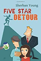 Five Star Detour by Sherban Young