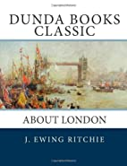 About London by J. Ewing Ritchie