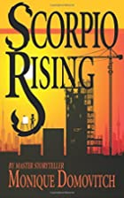Scorpio Rising by Monique Domovitch