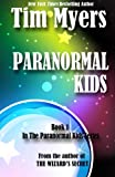 Myers, Tim: Paranormal Kids: Book 1 in the Paranormal Kids Fantasy Series
