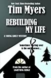 Myers, Tim: Rebuilding My Life