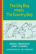 The City Dog Meets the Country Dog by Debra…