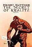 Kuttner, Henry: The Secret of Kralitz