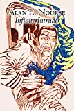 Nourse, Alan E.: Infinite Intruder