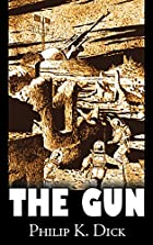 The Gun by Philip K. Dick