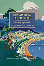 Resorting to Murder: Holiday Mysteries by…