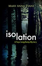 Isolation by Mary Anna Evans